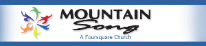 Mountain Song Foursquare Church